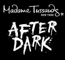 Madame Tussauds Wax Museum - After Dark