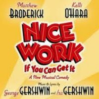 Nice Work If You Can Get It Broadway Musical