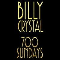 700 Sundays Starring Billy Crystal