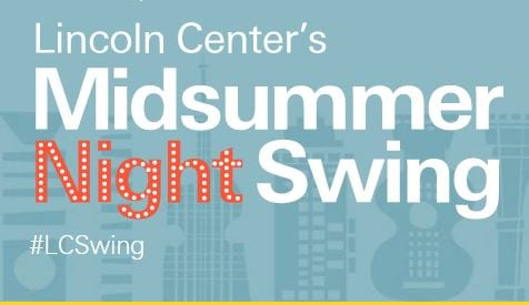 Midsummer Night Swing At Lincoln Center Nyc Events June 2016